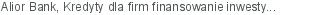 Alior Bank Kredyty dla firm finansowanie inwestycji Gdynia pomorskie