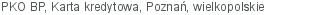 PKO BP Karta kredytowa Poznań wielkopolskie