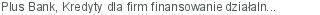 Plus Bank Kredyty dla firm finansowanie działalności bieżącej Gdynia pomorskie