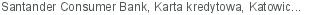 Santander Consumer Bank Karta kredytowa Katowice śląskie
